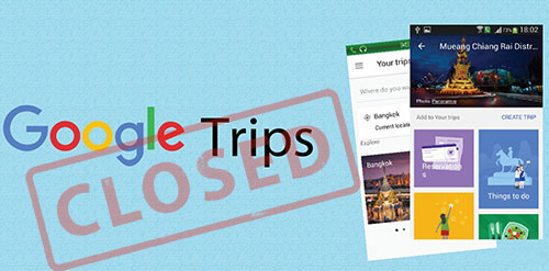 Google closes its Trips app
