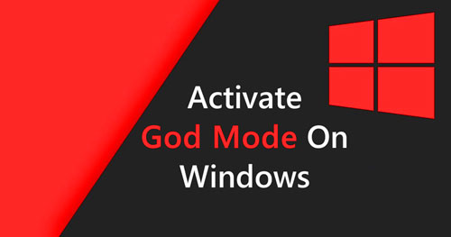 How to create GodMode in Windows 7, 8, 10